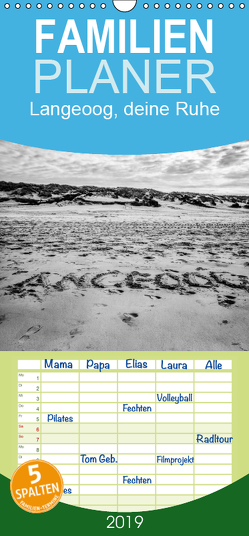 Langeoog, deine Ruhe – Familienplaner hoch (Wandkalender 2019 , 21 cm x 45 cm, hoch) von Abel,  Micaela