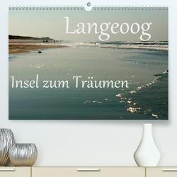Langeoog – Insel zum Träumen (Premium, hochwertiger DIN A2 Wandkalender 2020, Kunstdruck in Hochglanz) von Stehle,  Brigitte