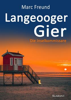 Langeooger Gier. Ostfrieslandkrimi von Freund,  Marc