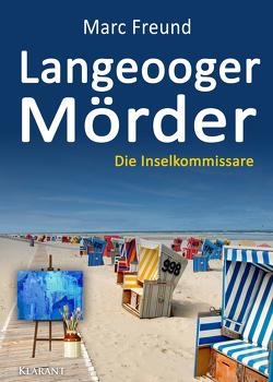 Langeooger Mörder. Ostfrieslandkrimi von Freund,  Marc