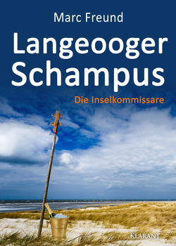 Langeooger Schampus. Ostfrieslandkrimi von Freund,  Marc