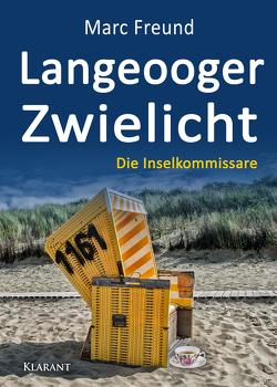 Langeooger Zwielicht. Ostfrieslandkrimi von Freund,  Marc