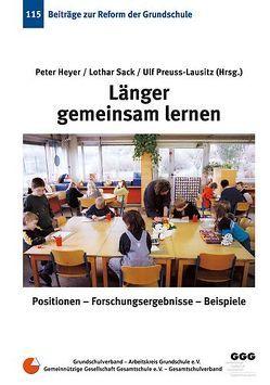 Länger gemeinsam lernen von Heyer,  Peter, Preuss-Lausitz,  Ulf, Sack,  Lothar