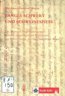 Langes Schwert und Schweinespiess von Bauer,  Matthias Johannes