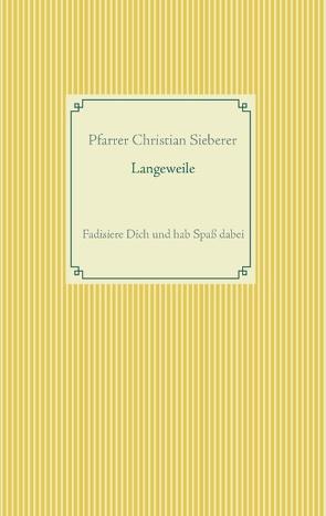 Langeweile von Sieberer,  Christian