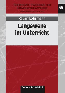 Langeweile im Unterricht von Lohrmann,  Katrin