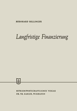 Langfristige Finanzierung von Bellinger,  Bernhard