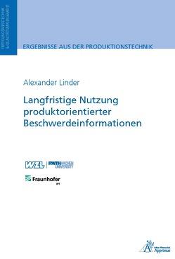 Langfristige Nutzung produktorientierter Beschwerdeinformationen von Linder,  Alexander