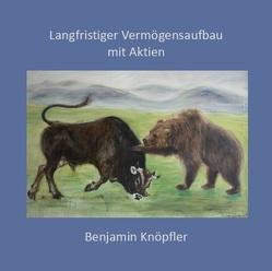 Langfristiger Vermögensaufbau mit Aktien von Knöpfler,  Benjamin