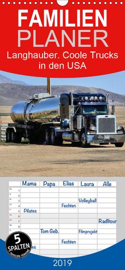 Langhauber. Coole Trucks in den USA – Familienplaner hoch (Wandkalender 2019 , 21 cm x 45 cm, hoch) von Hurley,  Rose
