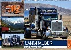 Langhauber. Coole Trucks in den USA (Wandkalender 2019 DIN A2 quer) von Hurley,  Rose