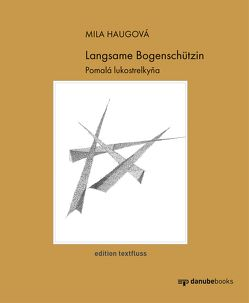 Langsame Bogenschützin von Haugová,  Mila, Rude-Porubská,  Slávka