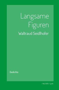 Langsame Figuren von Seidlhofer,  Waltraud