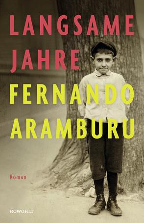 Langsame Jahre von Aramburu,  Fernando, Zurbrüggen,  Willi