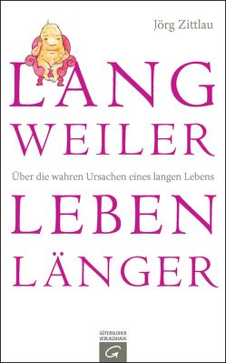Langweiler leben länger von Zittlau,  Jörg