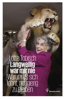 Langweilig war mir nie von Tobisch,  Lotte
