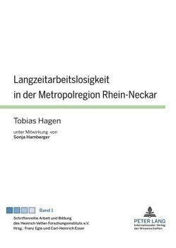 Langzeitarbeitslosigkeit in der Metropolregion Rhein-Neckar von Hagen,  Tobias