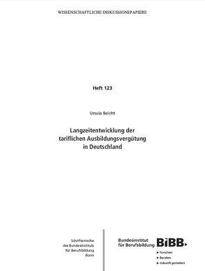 Langzeitentwicklung der tariflichen Ausbildungsvergütung in Deutschland von Beicht,  Ursula, Bundesinstitut für Berufsbildung (BIBB)