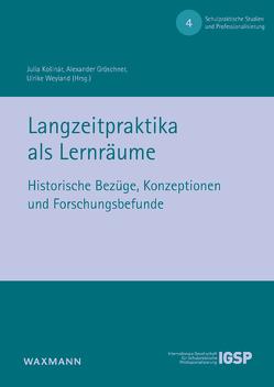 Langzeitpraktika als Lernräume von Gröschner,  Alexander, Košinár,  Julia, Weyland,  Ulrike