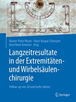 Langzeitresultate in der Extremitäten- und Wirbelsäulenchirurgie von Meyer,  Rainer-Peter, Schwyzer,  Hans-Kaspar, Simmen,  Beat René