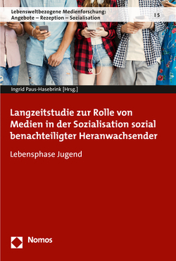 Langzeitstudie zur Rolle von Medien in der Sozialisation sozial benachteiligter Heranwachsender von Paus-Hasebrink,  Ingrid