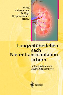 Langzeitüberleben nach Nierentransplantation sichern von Frei,  U., Klempnauer,  J., Ringe,  B., Sperschneider,  H.