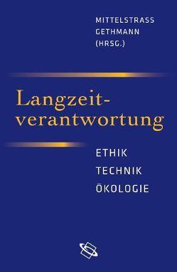 Langzeitverantwortung von Gethmann,  Carl F., Mittelstraß,  Jürgen