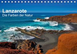 Lanzarote – Die Farben der Natur (Tischkalender 2020 DIN A5 quer) von Bester,  Dirk