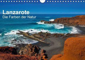 Lanzarote – Die Farben der Natur (Wandkalender 2018 DIN A4 quer) von Bester,  Dirk