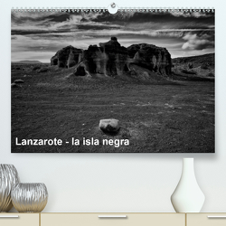 Lanzarote – la isla negra (Premium, hochwertiger DIN A2 Wandkalender 2020, Kunstdruck in Hochglanz) von Pagga,  Udo