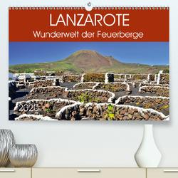 Lanzarote. Wunderwelt der Feuerberge (Premium, hochwertiger DIN A2 Wandkalender 2020, Kunstdruck in Hochglanz) von Heußlein,  Jutta