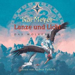 Lanze und Licht von Fröhlich,  Andreas, Knappe,  Joachim, Meyer,  Kai