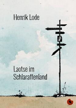 Laotse im Schlaraffenland von Lode,  Henrik