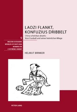 Laozi flankt, Konfuzius dribbelt von Brinker,  Helmut