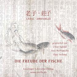 Laozi & Zhuangzi: Die Freude der Fische von Dix,  Wolfram, Dong,  Ya, Kalinke,  Viktor, Laozi,  (Laozi), Zhuangzi,  (Tschuangtse)
