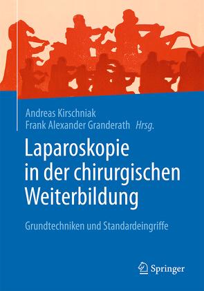 Laparoskopie in der chirurgischen Weiterbildung von Granderath,  Frank Alexander, Kirschniak,  Andreas