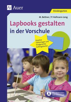 Lapbooks gestalten in der Vorschule von Bettner,  Melanie, Hofmann-Leng,  Petra