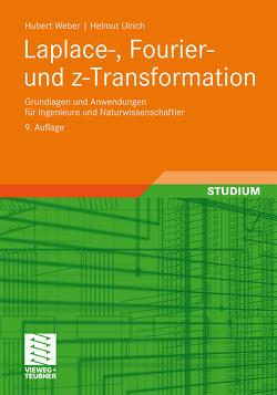 Laplace-, Fourier- und z-Transformation von Ulrich,  Helmut, Weber,  Hubert
