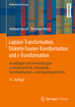 Laplace-Transformation, Diskrete Fourier-Transformation und z-Transformation von Ulrich,  Helmut, Ulrich,  Stephan