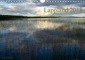 Lappland 2018 (Wandkalender 2018 DIN A4 quer) von Oliver Schwenn,  Dr.