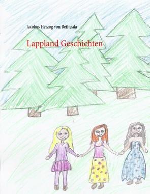 Lappland Geschichten von Bethesda,  Jacobus Herzog von