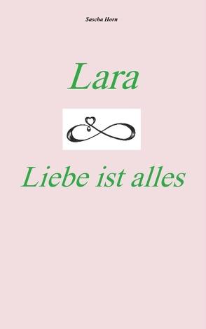 Lara – Liebe ist alles von Horn,  Sascha