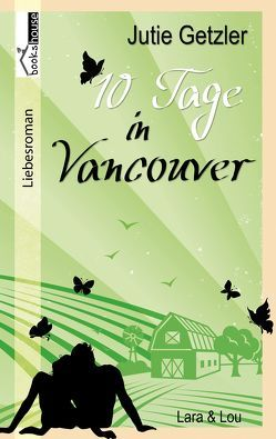 Lara & Lou – 10 Tage in Vancouver 1b von Getzler,  Jutie