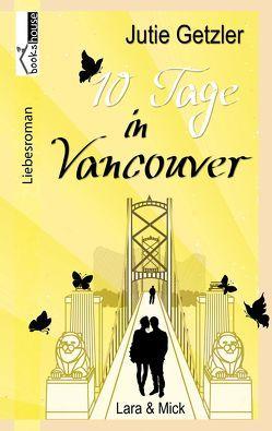 Lara & Mick – 10 Tage in Vancouver 1a von Getzler,  Jutie