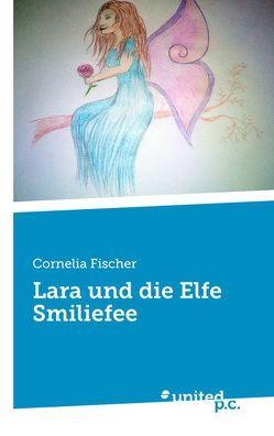 Lara und die Elfe Smiliefee von Fischer,  Cornelia