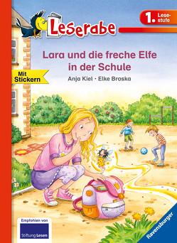 Lara und die freche Elfe in der Schule von Broska,  Elke, Kiel,  Anja