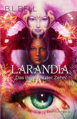 Larandia – Das Bündnis der Zehn von BELL,  B.L.