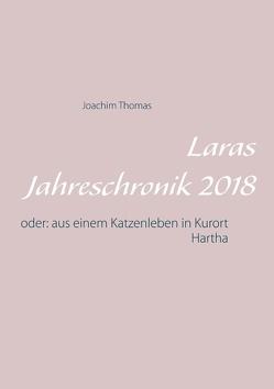 Laras Jahreschronik 2018 von Thomas,  Joachim