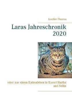Laras Jahreschronik 2020 von Thomas,  Joachim