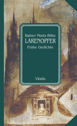 Larenopfer von Hruska,  Karel, Rilke,  Rainer Maria